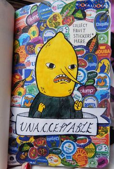 yourthekingofthecastle: wreck this journal- collect fruit stickers- complete this page is.. UNACCEPTABLE! >.<
