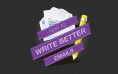 Bascis of How to Write Better Emails #Infographic