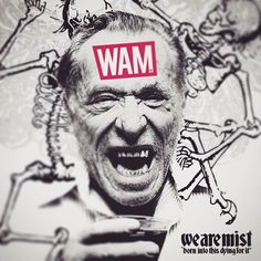 WEBSTA @ wam_brand - Its already Friday!  #WAM #wearemist #somosniebla #bornintothis #dyingforit #wamphoto #wamclothing #wam_brand #pickoftheday #photoofday #desingofday #allrightreserved #instagood #serigrafia #selkscreen #art #instaart #artwork #pickoftheday #best #graphicdesign #bukowski #dance #drunk