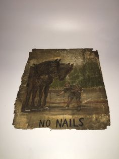 "It is titled ""No Nails"". It is unframed and does have tears and staining and losses but is sill a neat looking piece that could be rescued. It measures 13 1/4"" by 14 3/4"". 