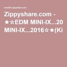 Zippyshare.com - ★☆EDM MINI-IX...2016☆★(Kisgyerek78-MixMeister).mp3