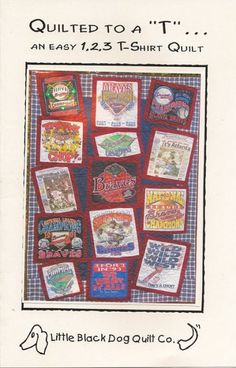 Quilted to a T... An Easy 1,2,3 T-Shirt Quilt Little Black Dog Co - Where to purchase pattern