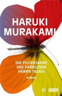 Die Pilgerjahre des farblosen Herrn Tazaki: Roman von Haruki Murakami, http://www.amazon.de/dp/B00FWTMSU4/ref=cm_sw_r_pi_dp_c-wZtb1BC19EJ