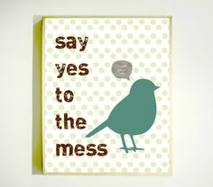 SAY YES to the MESS Downloadable Image / Funny by LetterboxStudio