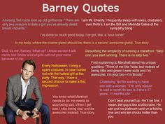 Some of the many quotes of the one and only, Barney Stinson