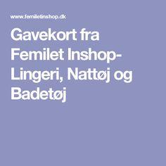 Gavekort fra Femilet Inshop- Lingeri, Nattøj og Badetøj