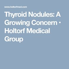 Thyroid Nodules: A Growing Concern • Holtorf Medical Group