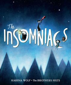 The Insomniacs by Karina Wolf/The Brothers Hilts
