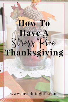 How To Have A Stress Free Thanksgiving // Sometimes tensions can rise around the holidays which is why I am sharing a few tips on how to have a stress free Thanksgiving. // http://www.lovedoinglife.com/how-to-have-a-st…ree-thanksgiving #howto #thanksgiving #holidays