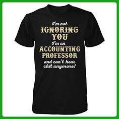 I'm Not Ignoring You I'm An Accounting Professor - Unisex Tshirt Black 5XL - Careers professions shirts (*Amazon Partner-Link)