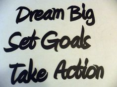 Yop, just for you. Some motivation! Dream Big!