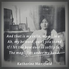 Katherine Mansfield, New Zealand's most famous author, was also a good cellist. This picture of her accompanies a poem she wrote to her cello. Poems About Music, Cello Quotes, Hampton School, Katherine Mansfield, University Of Idaho, Lets Run Away, Cellos, Associate Professor, Classical Music