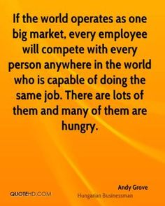 andy-grove-if-the-world-operates-as-one-big-market-every-employee.jpg (289×361)