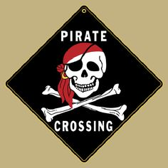 Pirate Crossing Road Sign From Sarah J Home Decor. $19.95