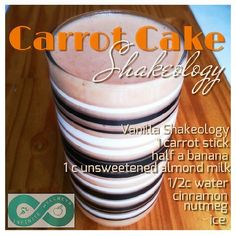Carrot Cake Protein Shake!!! (This one suggests Shakeology but use any vanilla protein powder!)