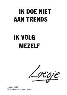 En dat kan ik al amper bijhouden. Words Of Wisdom Quotes, Some Quotes, Happy Quotes, Funny Quotes, Dutch Words, Fashion Words, Dutch Quotes, More Than Words, True Words