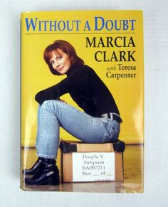 Without a Doubt by Marcia Clark and Teresa Carpenter 1997 Hardcover O J Simpson