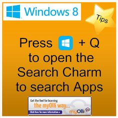 Windows 8: Tip- Press Windows Key + Q to open the Search Charm to search Apps. Source: www.theittrainingsurgery.com Windows 8 Tips, Snap App, Z Show, Start Screen, Open App, Language, Feelings, Learning, Apps