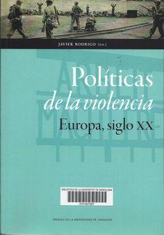 http://cataleg.ub.edu/record=b2146216~S1*cat #Política #SXX #Europa #Violència #Violence #novetatsBibrep_maig15