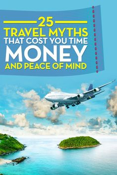 25 travel myths that cost you time money and peace of mind. How to save time and money when traveling