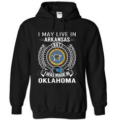 I Love I May Live in Oklahoma But I Was Made in Arkansas T-Shirts