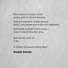 Love Quotes : You havent truly lived until youve loved deeply. And you havent lo… Love Quotes : You havent truly lived until youve loved deeply. And you havent loved Missing You Quotes For Him, Love Quotes For Him Romantic, Best Love Quotes, New Quotes, Inspirational Quotes, Daily Quotes, Motivational, Funny Quotes, Love Deeply