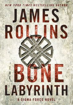 The Bone Labyrinth (Sigma Force #11) - James Rollins