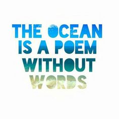 Ocean quotes to live by ♥♥♥beach sand surf