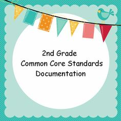 Free 2nd Grade Common Core Documentation-for standards based report cards.  Great way to keep up with each students' progress :)