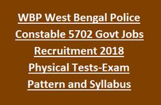 West Bengal Police Constable Recruitment Exam Notification 2018 5702 Govt Jobs Exam Pattern and Syllabus, Physical Tests Details   West B...