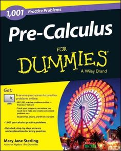 1,001 Pre-Calculus Practice Problems for Dummies