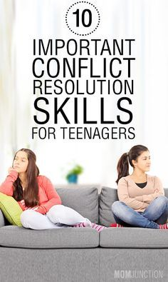 10 Important Conflict Resolution Skills For Teenagers. Repinned by Betsy Smith Counseling & Consulting. Pinterest.com/betsysmithlpc/