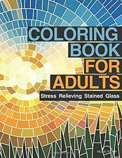 Coloring Book for Adults: Stress Relieving Stained Glass (Paperback) NEW