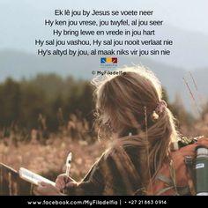 Ek lê jou by Jesus se voete neer Hy ken jou vrese, jou twyfel, al jou seer Hy bring lewe en vrede in jou hart Hy sal jou vashou, Hy sal jou nooit verlaat nie Hy's altyd by jou, al maak niks vir jou sin nie Just Be You Quotes, Be True To Yourself Quotes, Finding Yourself, Augustine Of Hippo, Outing Quotes, Start Where You Are, Resume Format, Resume Tips, New Moon