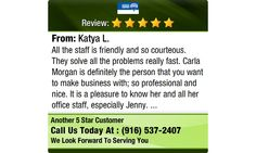 All the staff is friendly and so courteous. They solve all the problems really fast. Carla...
