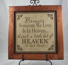 Because Someone We Love is in Heaven - In Memory of - Sympathy Gift - Death of Loved One - Memorial Tribute - Funeral Plaque #design #gifts