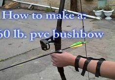Survivalist Project: PVC bow with 60 lb draw weight for under $15.