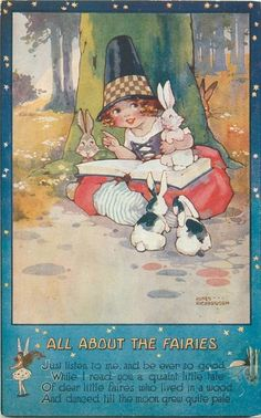 Artist: Agnes Richardson All About The Fairies..Just listen to me and be ever so good.. while I read you a quaint little tale of dealer little fairs who lived in a wood and danced till the moon grew quite pale.