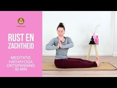 Rust en Zachtheid Hathayoga - YouTube Yoga For Kids, Body Fitness, Workout, Tai Chi, Dna, Pilates, Stress, Mindfulness, Sport