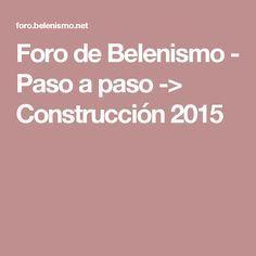 Foro de Belenismo - Paso a paso -> Construcción 2015