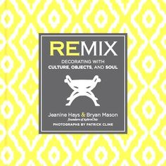REMIX: Decorating With Culture, Objects and Soul – AphroChic – Modern Home Decor, African American & Global Accessories for Contemporary Spaces with Modern Soulful Style