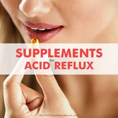 Dietary supplements can reduce acid reflux and cure GERD. Supplements improve digestive health to reduce the possibility of acid reflux, heartburn, GERD, silent reflux (LPR), and many other digestive issues.