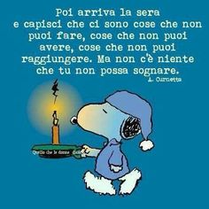 Notte Snoopy Quotes, Peanuts Quotes, Rome Florence, Life Philosophy, Good Night Quotes, Just Dream, Meaningful Quotes, Woodstock, Good Mood