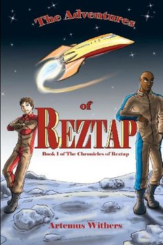 The Adventures of Reztap: Book 1 of the Chronicles of Reztap by Artemus Withers http://www.amazon.com/dp/1477589228/ref=cm_sw_r_pi_dp_mR4.ub1N4YZ06