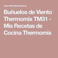 Buñuelos de Viento Thermomix TM31 - Mis Recetas de Cocina Thermomix