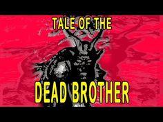 Tale of the DEAD BROTHER - Relato del HERMANO MUERTO