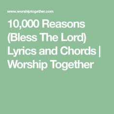 10,000 Reasons (Bless The Lord) Lyrics and Chords   Worship Together