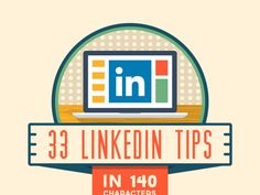 33 LinkedIn Tips, in 140 characters or less.