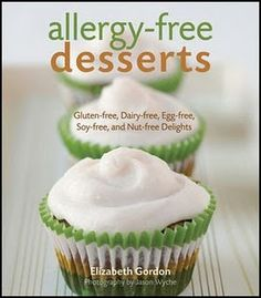 Gluten, Dairy, Egg, Soy, and Nut Free allergy desserts cookbook... Thanks goodness!