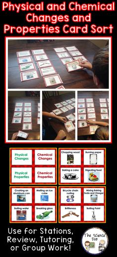 Physical and Chemical Changes and Properties Card Sort. Challenge your students with this interactive card sort activity. This set contains 7 pages of cards (4 per page) for a total of 28 different cards. These cards are great for review, rotations, partner work, or independent study.